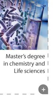 Master' degree in chemistry and Life sciences